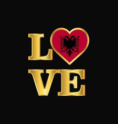 Love typography albania flag design gold lettering vector