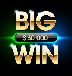 big win banner background for lottery or casino vector image