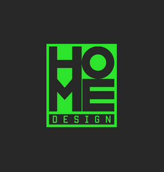 Word home logo green lettering typography poster vector