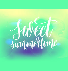 sweet summertime hand lettering vector image vector image