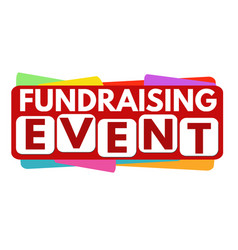 fundraising event label or sticker vector image
