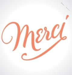MERCI hand lettering vector image