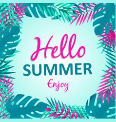hello summer card tropical palm tree leaves vector image