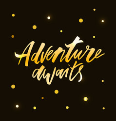 lettering with phrase adventure gold vector image