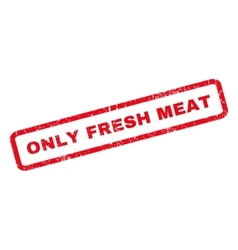 Only Fresh Meat Rubber Stamp vector image