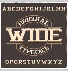 vintage label typeface named wide vector image