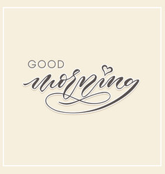 Good morning modern calligraphy typography vector