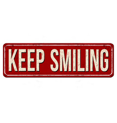 Keep smiling vintage rusty metal sign vector