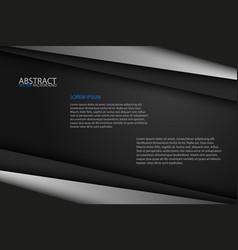 black background overlap grey and black sheets vector image