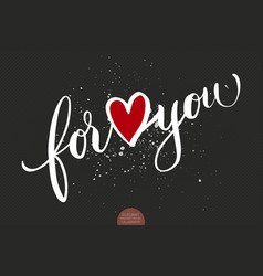 Hand drawn lettering for you with heart symbol vector
