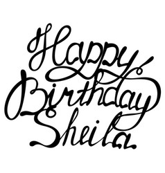 happy birthday sheila name lettering vector image