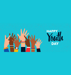 Happy youth day card diverse teen hand group vector