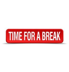 Time for a break red 3d square button isolated on vector image