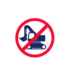 No digging sign with excavator digger vector