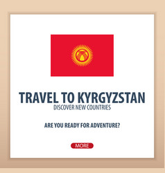 Travel to kyrgyzstan discover and explore new vector