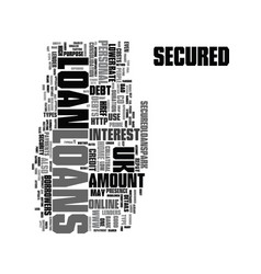 You can use secured loans text word cloud concept vector