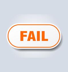 Fail sign fail rounded orange sticker fail vector