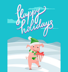 happy holidays greeting card piglet gift new year vector image