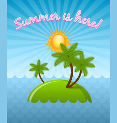 summer is here with tropical island palm trees vector image
