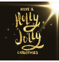 Have A Holly Jolly Christmas Hand drawn vector image