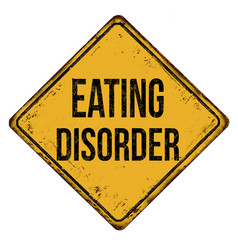 Eating disorder vintage rusty metal sign vector