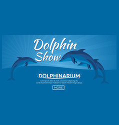dolphinarium dolphin show banner ticket vector image