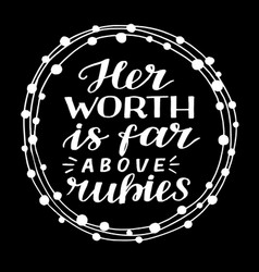 Hand lettering her worth is far above rubies vector