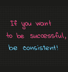 If you want to be successful vector