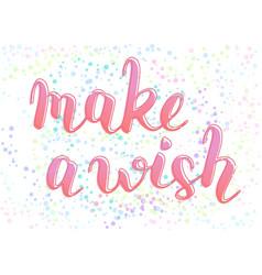 Make a wish phrase to congratulate with birthday vector