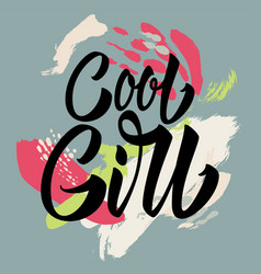 cool girl calligraphy lettering vector image