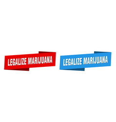 Legalize marijuana banner legalize marijuana vector