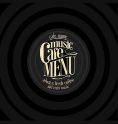 retro music cafe menu design vintage vector image