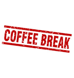 Square grunge red coffee break stamp vector