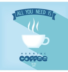 Quote card - All you need is coffee vector image vector image