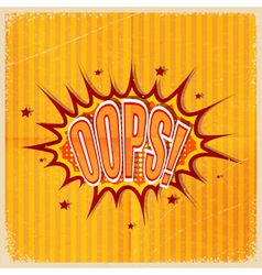 Cartoon Oops on an old-fashioned yellow background vector image vector image