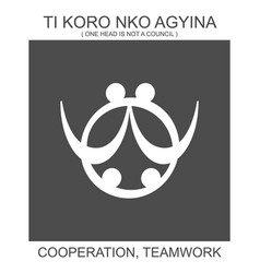 African adinkra symbol ti koro nko agyina vector
