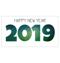 happy new year 2019 low poly isolated text vector image
