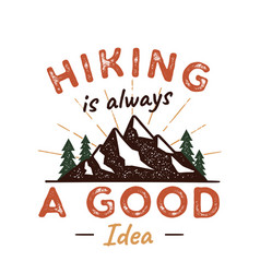 outdoors adventure badge with quote hiking is a vector image
