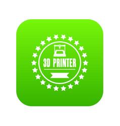 Prototype 3d printing icon green vector