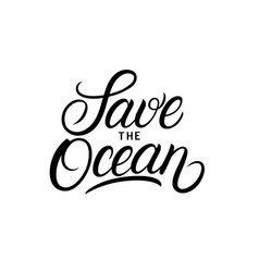 save ocean hand drawn lettering vector image