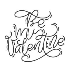 Calligraphy phrase be my valentine vector