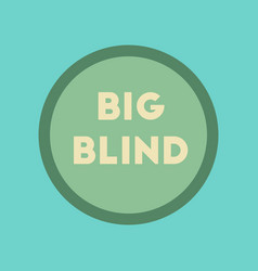 Flat icon on stylish background big blind vector