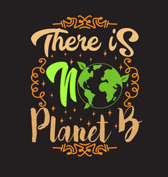Environment quote and saying good for tee print vector