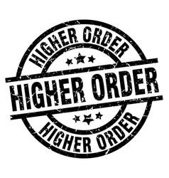 Higher order round grunge black stamp vector