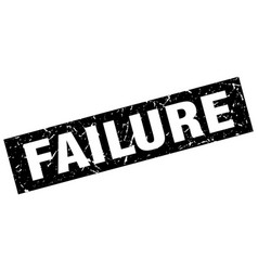 Square grunge black failure stamp vector