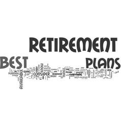 best retirement plans text word cloud concept vector image vector image