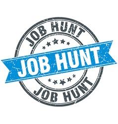 Job hunt blue round grunge vintage ribbon stamp vector