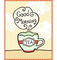 Card with cup of tea and note Good Morning vector image