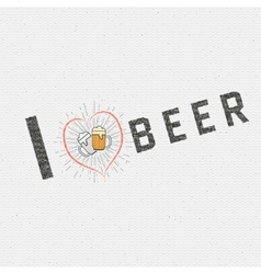 I love beer badges logos and labels for any use vector
