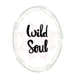wild soul hand written typography poster vector image